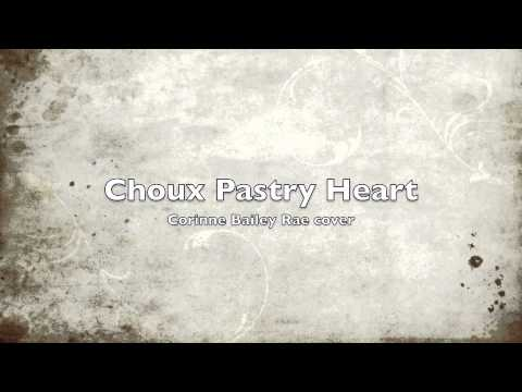 Corinne Bailey Rae - Choux Pastry Heart
