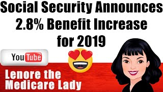 Social Security Announces 2.8% Benefit Increase for 2019 | Lenore the Medicare Lady
