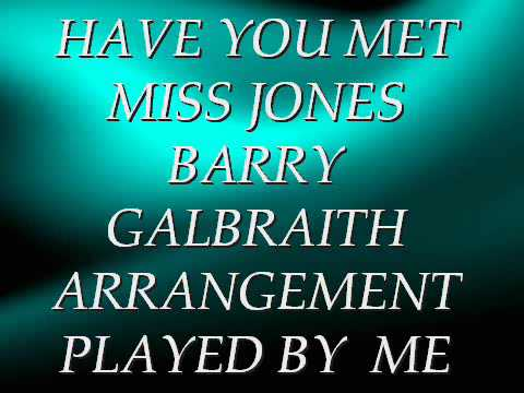 HAVE YOU MET MISS JONES BARRY GABRAITH ARRANGEMENT PLAY