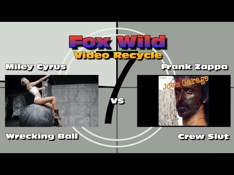 Miley Cyrus Wrecking Ball VS Frank Zappa Crew Slut  (updated)