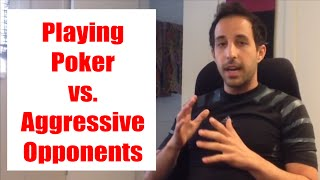 How to Play Poker vs. Aggressive Opponents (HoTD)