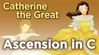 "♫ Catherine the Great: ""Ascension in C"" - Sean and Dean Kiner - Extra History"