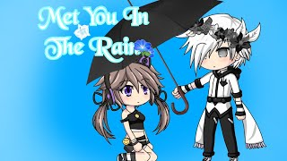 Met You In The Rain(Gacha Studio Mini Movie)