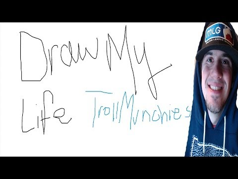 Draw My Life - TrollMunchies
