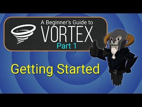 VORTEX - Beginner's Guide #1 : Getting Started