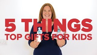 Top 5 Gifts for Kids | #5THINGS5ways