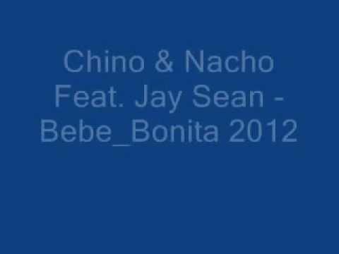 Chino & Nacho Feat. Jay Sean - Bebe Bonita