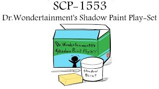 "Oversimplified SCP - Chapter 55 ""SCP-1553 Dr.Wondertainment's Shadow Paint Play-Set"""