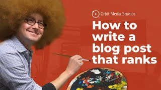 How to write a blog post for SEO: The complete process for writing that ranks