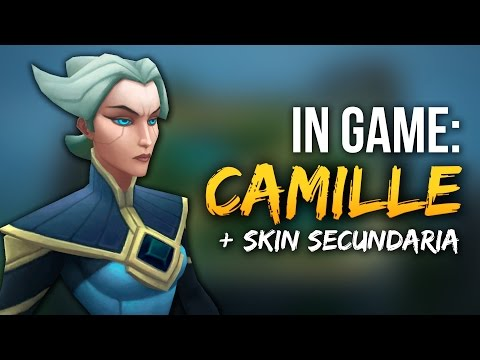 CAMILLE IN GAME + Skin Secundaria | Nueva Campeona LOL