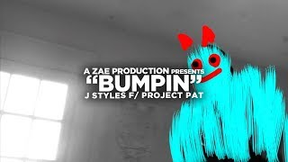 J Stylioso f/ Project Pat - Bumpin (Official Music Video)