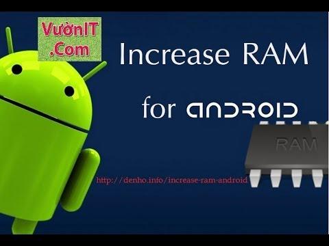 Hướng dẫn nâng cấp RAM cho các thiết bị Android
