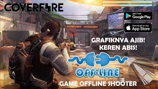 GAME OFFLINE SHOOTER GRAFIS KEREN ABIS! Cover Fire (Android/iOS)
