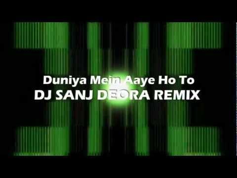 Duniya Mein Aae Ho To Love Karr Lo - DJ Sanj Deora Remix - Promo...
