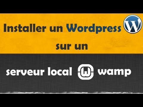 Installer Wordpress sur serveur local (WAMP)