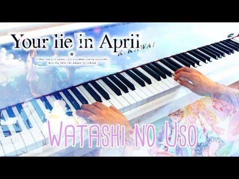 🎵  Your Lie In April (Watashi No Uso) ~ Piano Cover W/ Sheet Music!