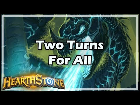 [Hearthstone] Two Turns For All