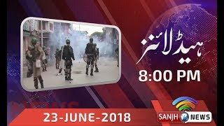 News Headline 8 PM 23 June 2018