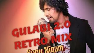 Gulabi 2.0 Retro Mix Song by Sonu Nigam and Mohammed Rafi | Noor Movie 2017