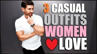 3 Casual Outfits Girls Think Make Guys Look HOT!