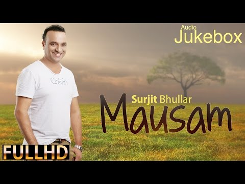 Full Album - mausam | Surjit Bhullar | Sudesh Kumari | Jannat Kaur | New Punjabi Songs 2014-2015 video