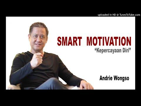 Smart Motivation - Andrie Wongso (Kepercayaan Diri)