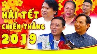 Hai tet hay nhat 2019 - Hai Chien Thang hay nhat