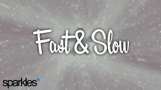 Sparkles* - Fast and Slow (Lyrics)