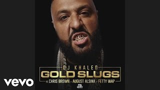 DJ Khaled - Gold Slugs (Audio) ft. Chris Brown, August Alsina, Fetty Wap