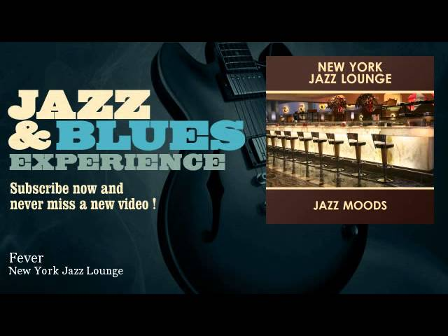 New York Jazz Lounge - Fever