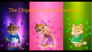 The Chipettes Lady Marmalade