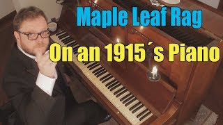 Maple Leaf Rag On A 1915 39 S Piano