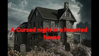 """A cursed night in a haunted house""  ""horror story"" "" True horror incident"""