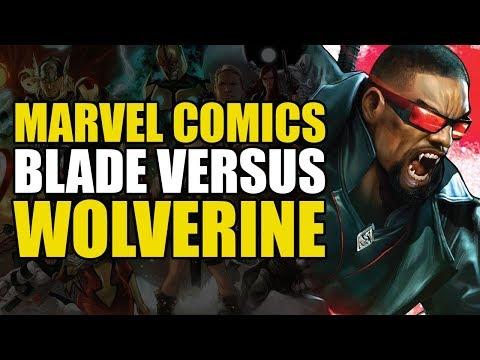 Marvel Comics: Blade vs Wolverine | Comics Explained