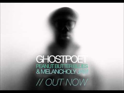 Ghostpoet - I Just Don&#039;t Know