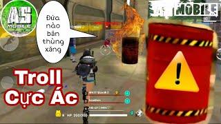 [Garena Free Fire]  Bắn Thùng Xăng Troll Đồng Đội | AS Mobile