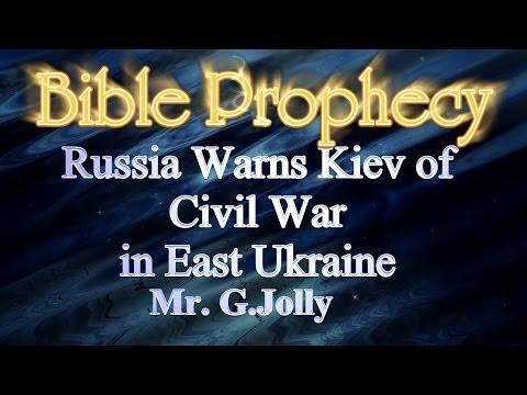Bible Prophecy in the News! Russia Warns Kiev of Civil War in East Ukraine April 2014