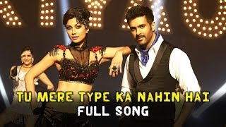 Tu Mere Type Ka Nahi Hai Video Song from  Dishkiyaoon