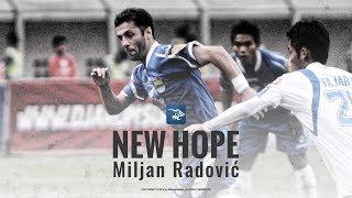 LEGENDA PERSIB - Miljan Radovic, New Hope, New Future