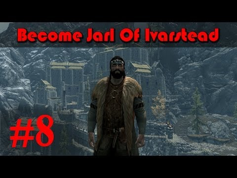 Skyrim Mod Walkthrough: Become Jarl Of Ivarstead pt. 8   Finally a Yarl!