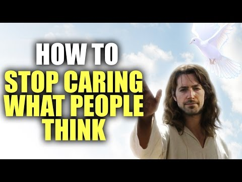 How To Not Care What People Think - Sunday Sermon