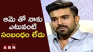 Ram Charan Reacts On Dating With Actress Neha Sharma | Open Heart With RK | ABN Telugu