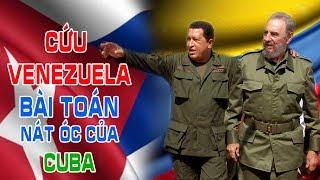 Lo sợ chế độ Maduro sụp đổ - Cứu Venezuela bài toán nát óc của Cuba!
