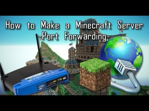 Minecraft 1.7.4 - How to Make a Minecraft Server [Port forwarding]