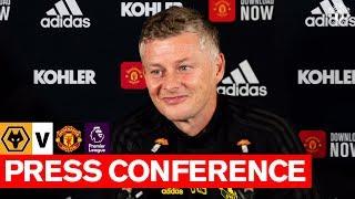 Manager's Press Conference | Wolves v United | Ole Gunnar Solskjaer | Premier League