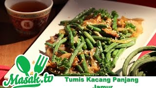 Tumis Kacang Panjang Jamur | Resep #218