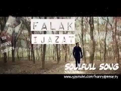 Falak ijazat-Full HD video Song-soulfull song-best love song...