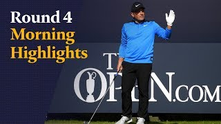 The 148th Open - Round 4 Morning Highlights