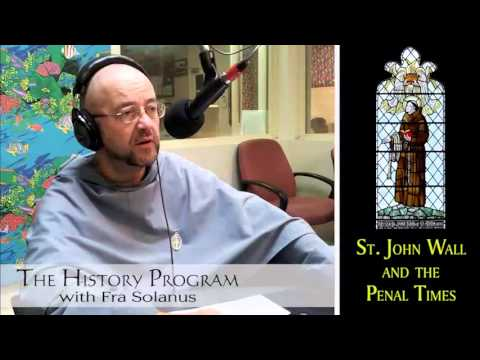 Fra Solanus talks about St. John Wall and the Penal Times