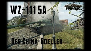 Let's Play World of Tanks | WZ-111 5A | Der China-Böller [ Gameplay - German - Deutsch ]